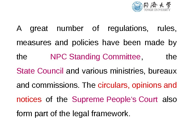 A great number of regulations,  rules,  measures and policies have been made by the