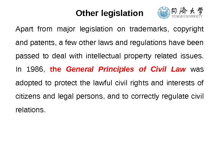 Other legislation Apart from major legislation on trademarks,  copyright and patents, a few other laws