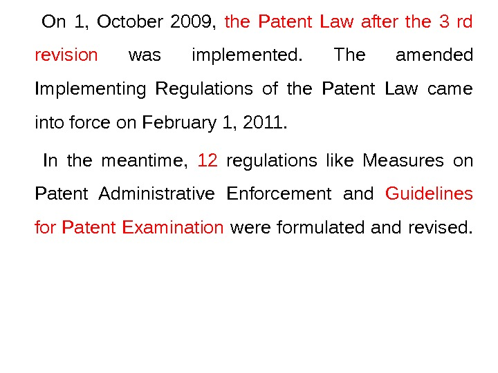 On 1,  October 2009,  the Patent Law after the 3 rd revision