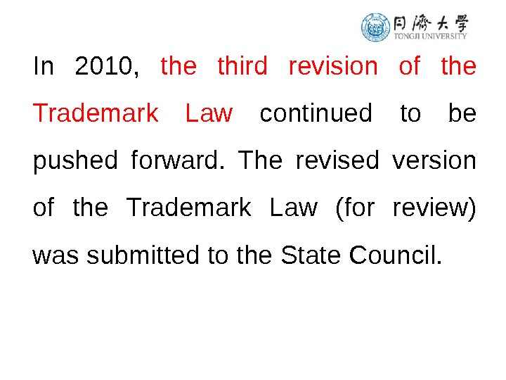 In 2010,  the third revision of the Trademark Law  continued to be pushed forward.