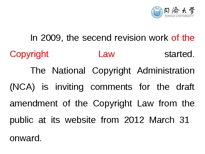 In 2009,  the secend revision work of the Copyright Law  started. The National Copyright