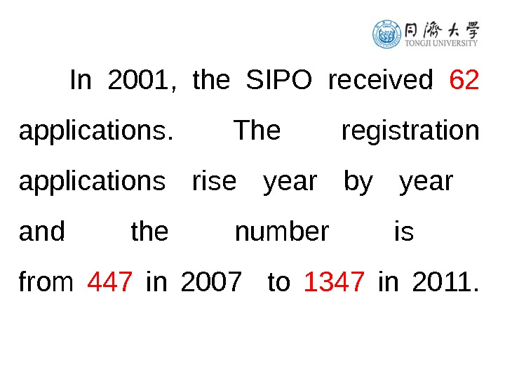 In 2001,  the SIPO received 62  applications.  The registration applications rise year by
