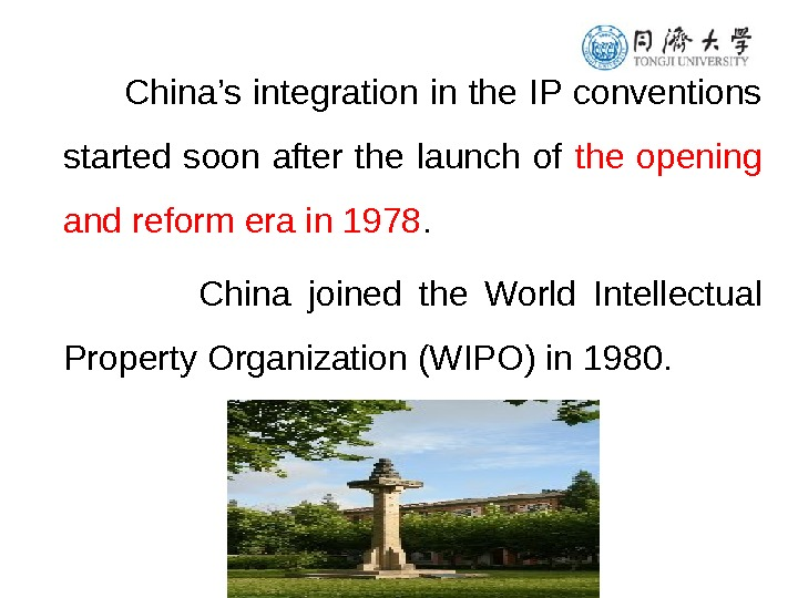 China's integration in the IP conventions started soon after the launch of the opening and
