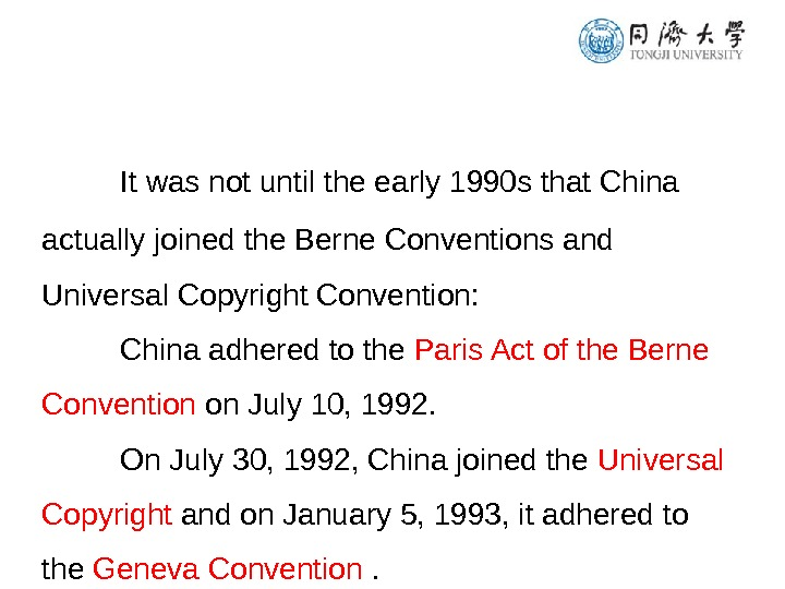 It was not until the early 1990 s that China actually joined the Berne Conventions and