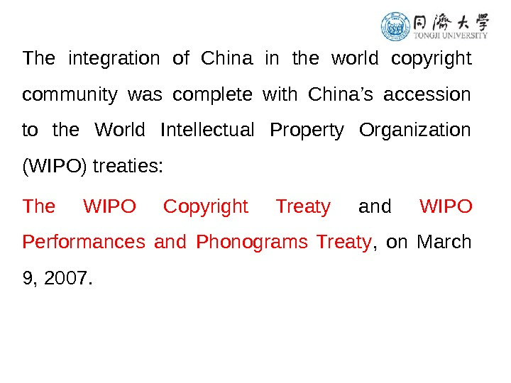 The integration of China in the world copyright community was complete with China's accession to the