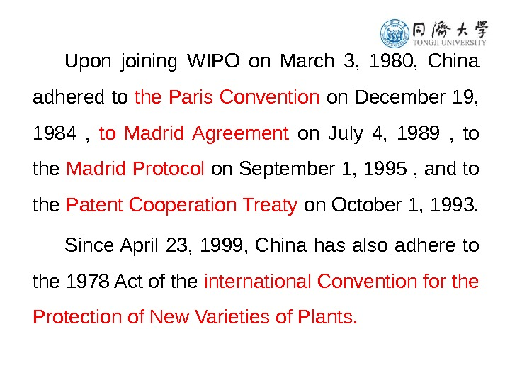 Upon joining WIPO on March 3,  1980,  China adhered to the Paris Convention on