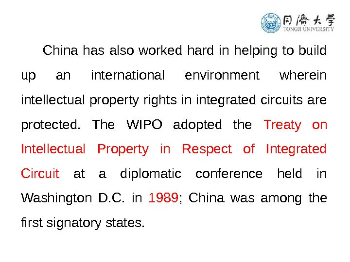 China has also worked hard in helping to build up an international environment wherein intellectual property