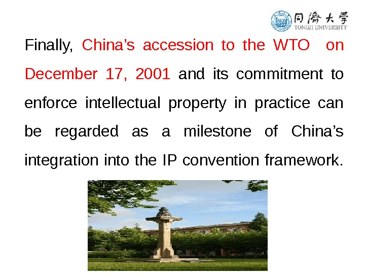 Finally,  China's accession to the WTO  on December 17,  2001  and its
