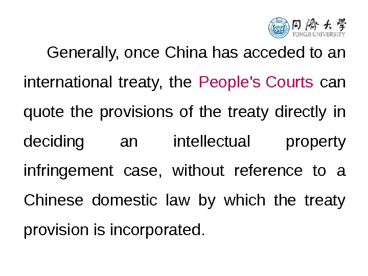 Generally, once C hina has acceded to an international treaty,  the People's Courts  can