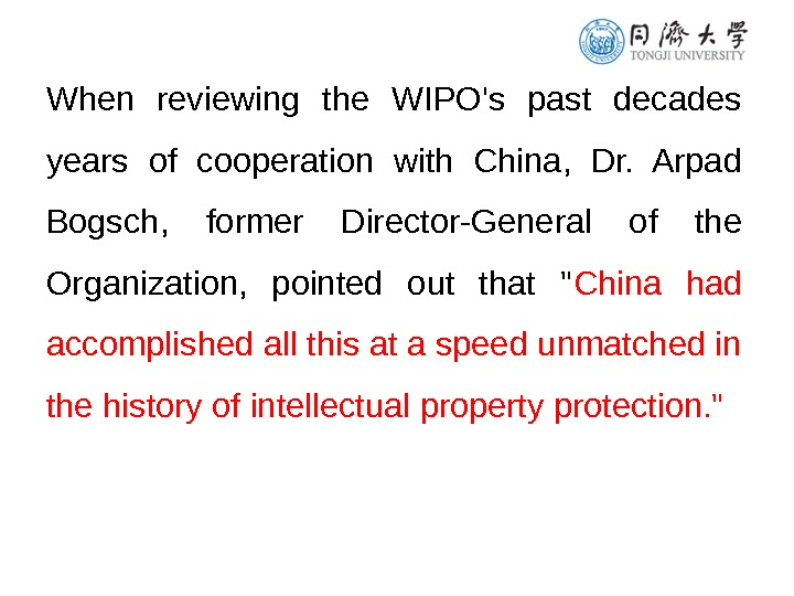When reviewing the WIPO's past decades years of cooperation with China,  Dr.  Arpad Bogsch,