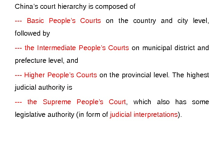 China's court hierarchy is composed of --- Basic People's Courts  on the country and city