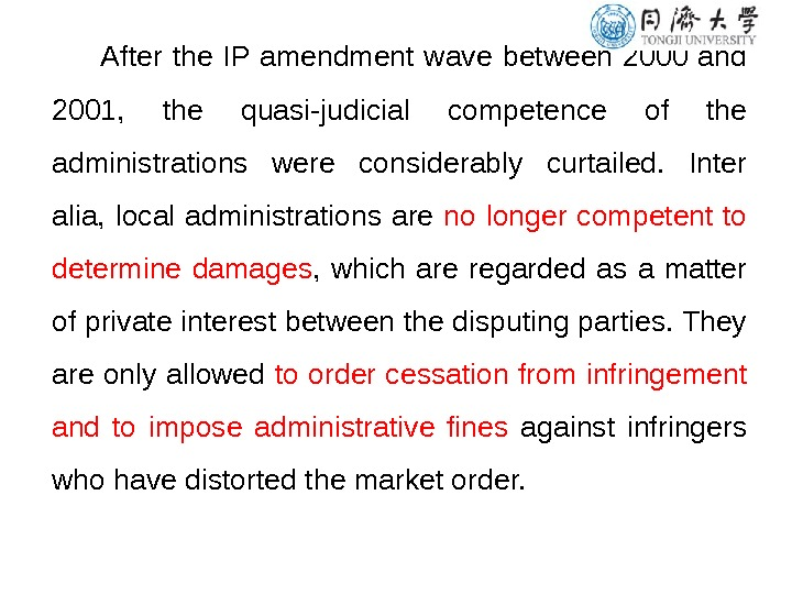 After the IP amendment wave between 2000 and 2001,  the quasi-judicial competence of the