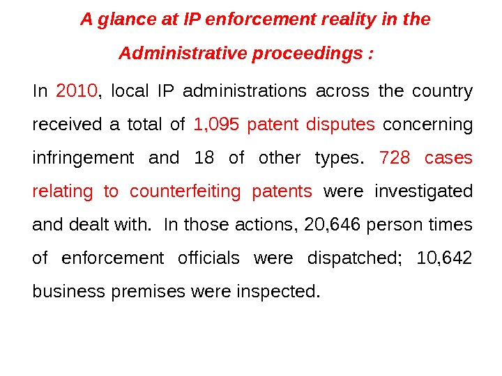 A glance at IP enforcement reality in the Administrative proceedings :  In 2010 ,