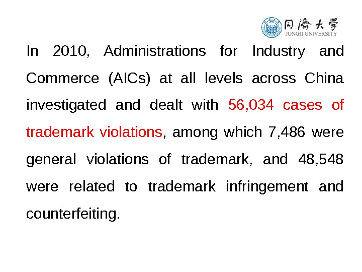In 2010,  Administrations for Industry and Commerce (AICs) at all levels across China investigated and