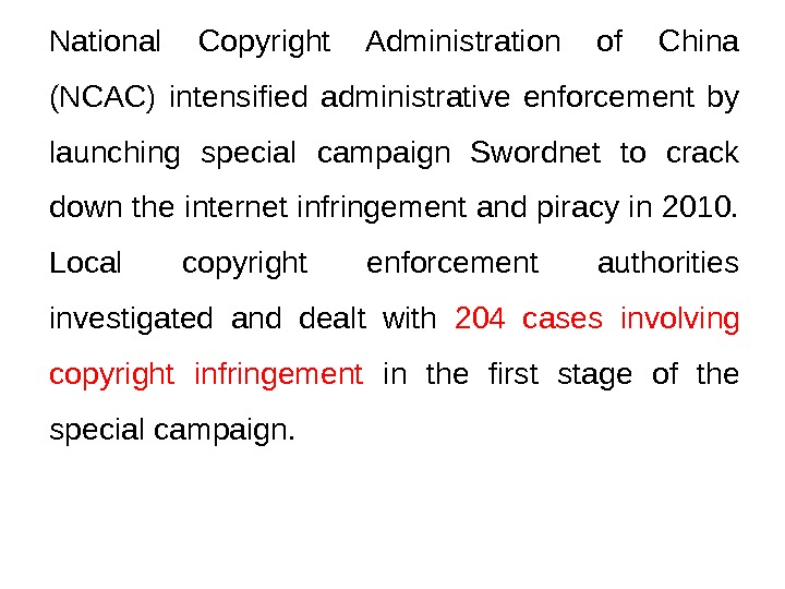 National Copyright Administration of China (NCAC) intensified administrative enforcement by launching special campaign Swordnet to crack