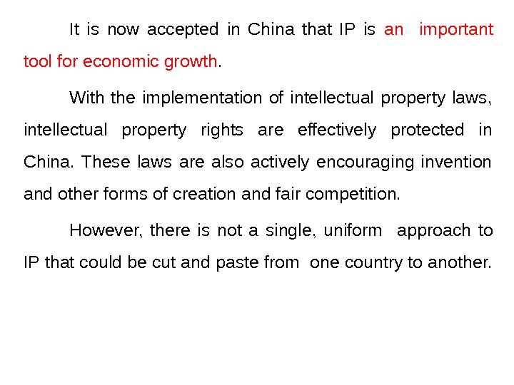 It is now accepted in China that IP is an important tool for economic growth. With