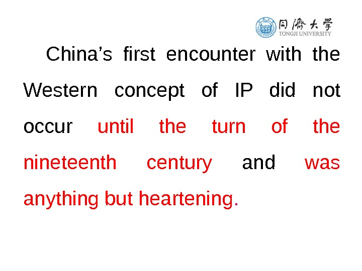 China's first encounter with the Western concept of IP did not occur until the turn