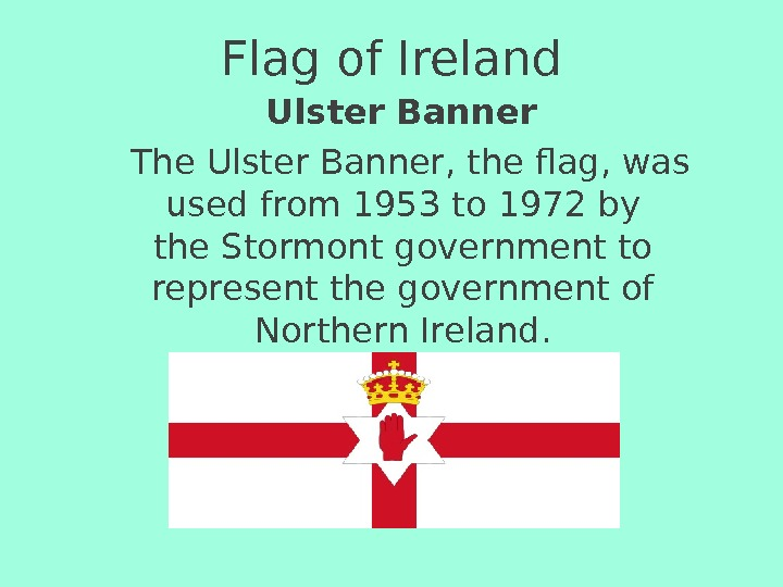 Flag of Ireland Ulster Banner The. Ulster Banner, the flag, was used from 1953 to 1972