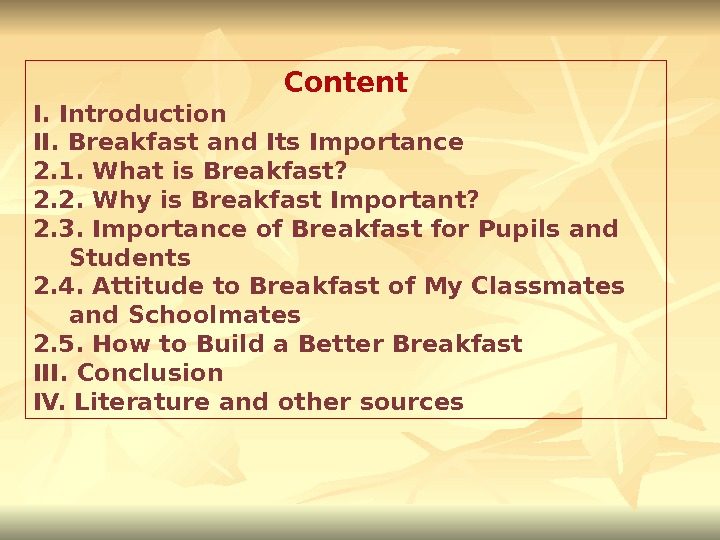 Content I. Introduction II. Breakfast and Its Importance 2. 1. What is Breakfast? 2. 2. Why