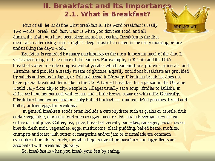 II. Breakfast and Its Importance 2. 1. What is Breakfast?   First of all, let