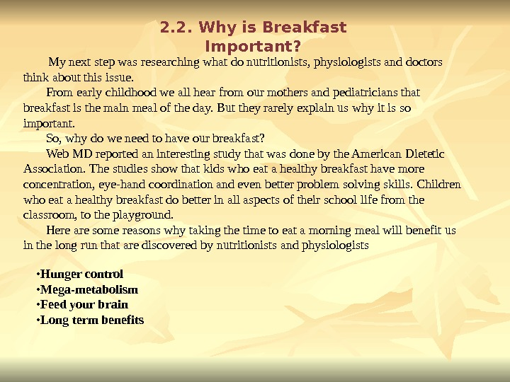 2. 2. Why is Breakfast Important?   My next step was researching what do nutritionists,
