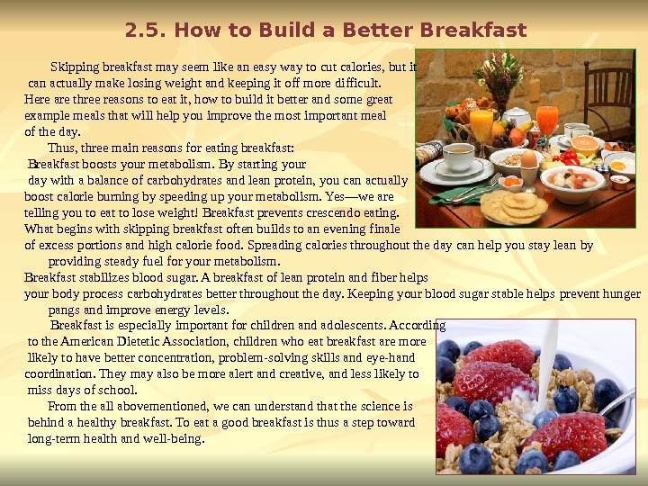 2. 5. How to Build a Better Breakfast   Skipping breakfast may seem like an