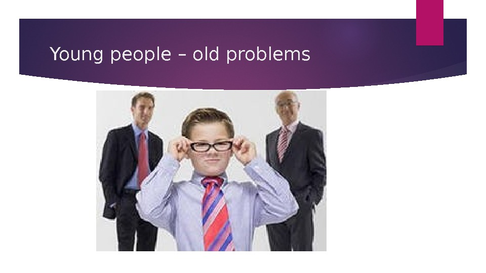 Young people – old problems