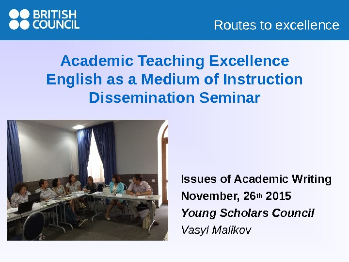 Routes to excellence Academic Teaching Excellence English as a Medium of Instruction Dissemination Seminar Issues of
