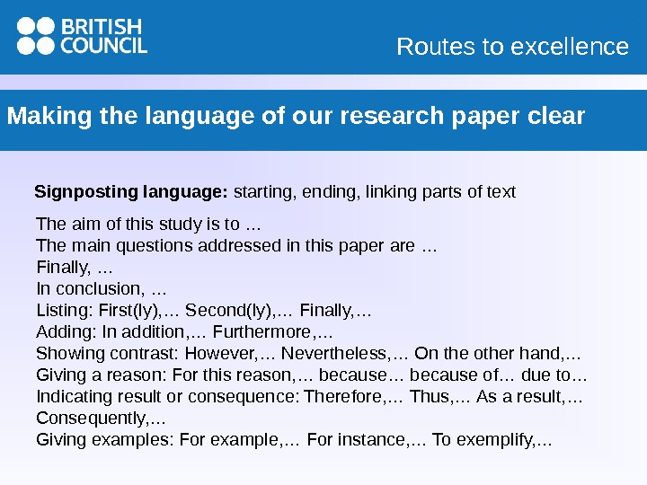 Routes to excellence Making the language of our research paper clear Signposting language:  starting, ending,