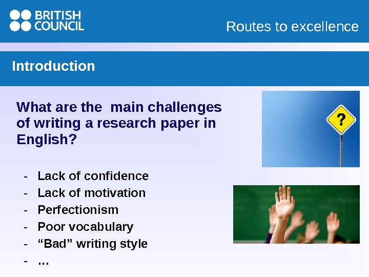 Routes to excellence Introduction What are the main challenges of writing a research paper in English?