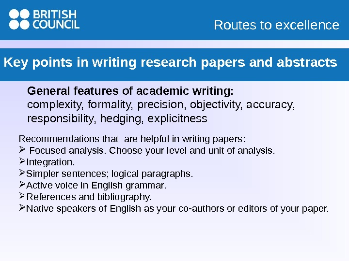 Routes to excellence Key points in writing research papers and abstracts General f eatures of academic