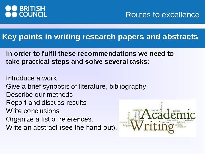 Routes to excellence Key points in writing research papers and abstracts In order to fulfil these