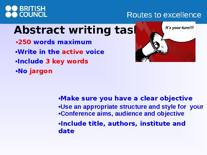 Routes to excellence Abstract writing task • 250 words maximum • Write in the active voice