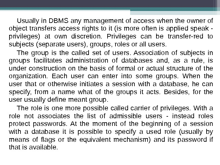 Usually in DBMS any management of access when the owner of object transfers access rights to