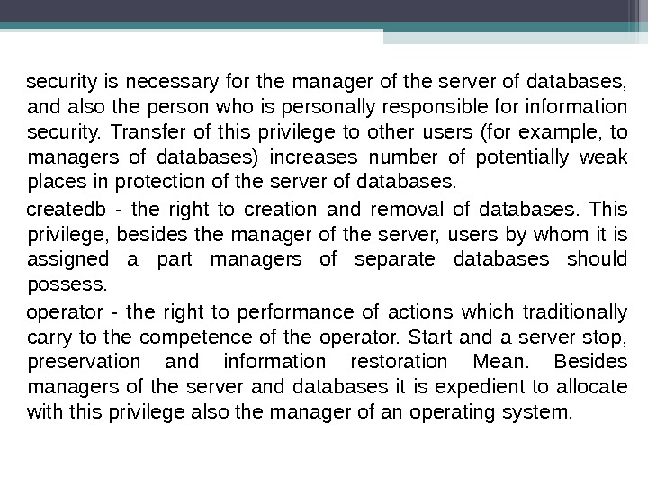 security is necessary for the manager of the server of databases,  and also the person