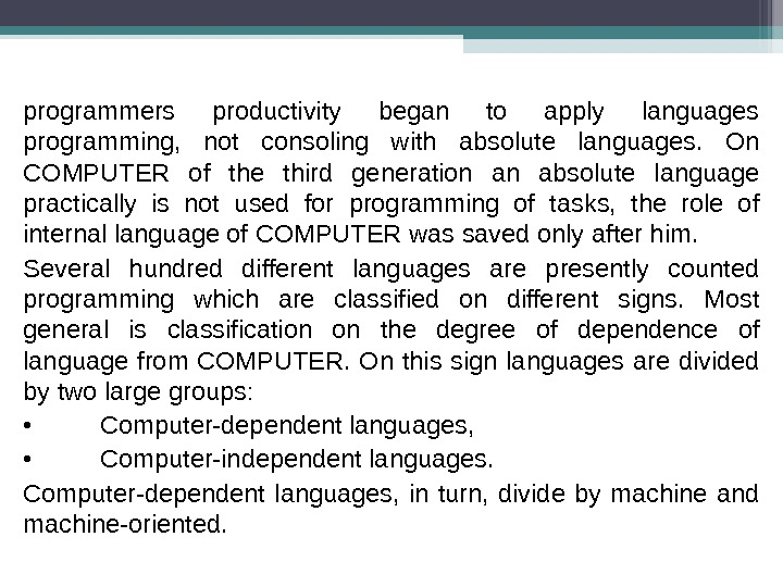programmers productivity began to apply languages programming,  not consoling with absolute languages.  On COMPUTER