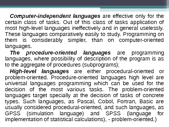 Computer-independent languages are effective only for the certain class of tasks.  Out of this class