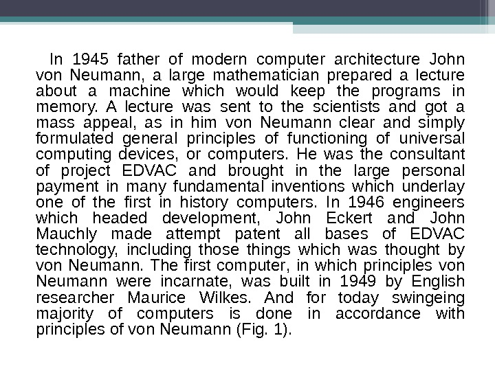 In 1945 father of modern computer architecture John von Neumann,  a large mathematician prepared a