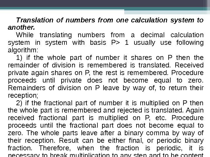 Translation of numbers from one calculation system to another. While translating numbers from a decimal calculation