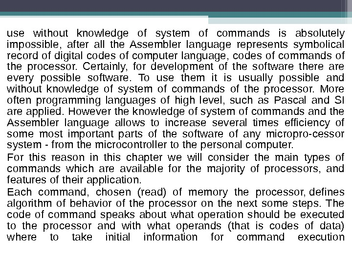 use without knowledge of system of commands is absolutely impossible,  after all the Assembler language