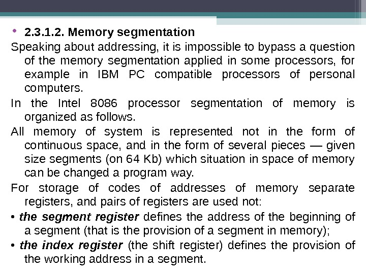 • 2. 3. 1. 2. Memory segmentation Speaking about addressing, it is impossible to bypass