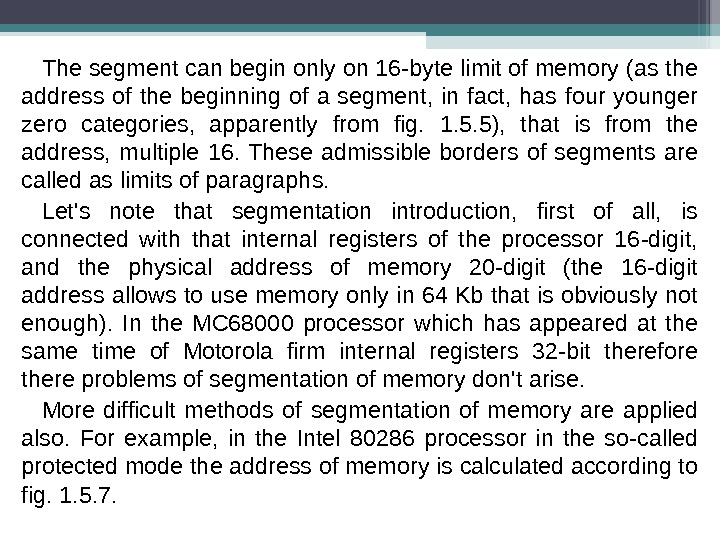 The segment can begin only on 16 -byte limit of memory (as the address of the