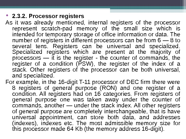 • 2. 3. 2. Processor registers As it was already mentioned,  internal registers of