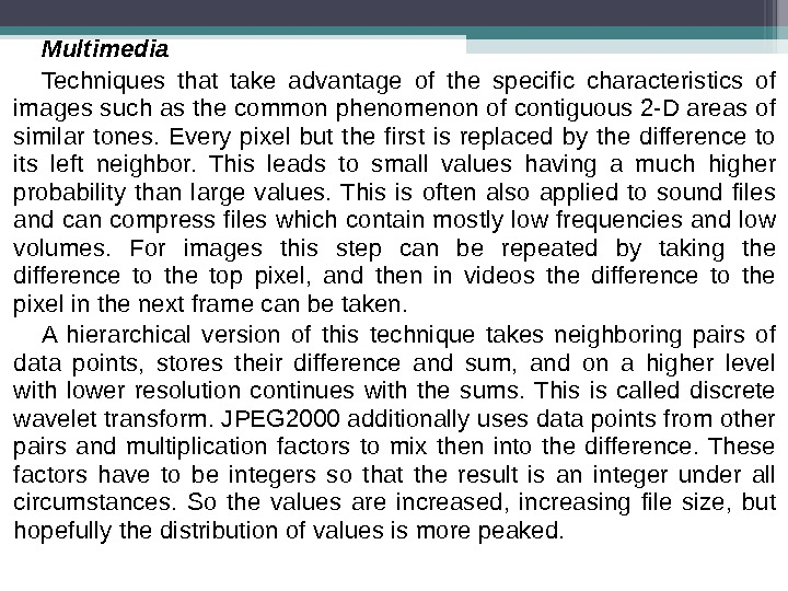 Multimedia Techniques that take advantage of the specific characteristics of images such as the common phenomenon