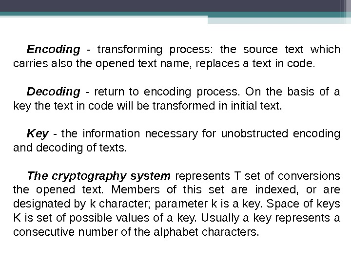 Encoding  - transforming process:  the source text which carries also the opened text name,