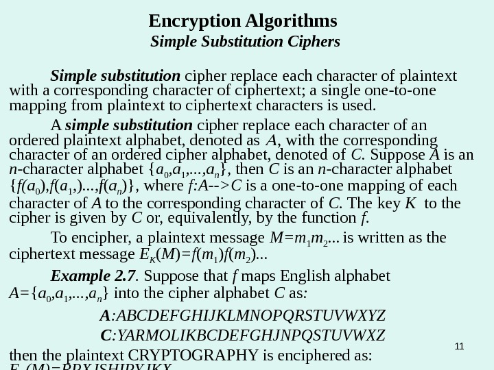 11 Encryption Algorithms Simple Substitution Ciphers Simple substitution cipher replace each character of plaintext with a