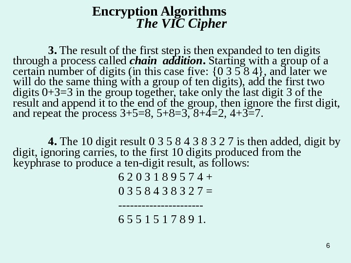6 Encryption Algorithms    The VIC Cipher 3.  The result of the first