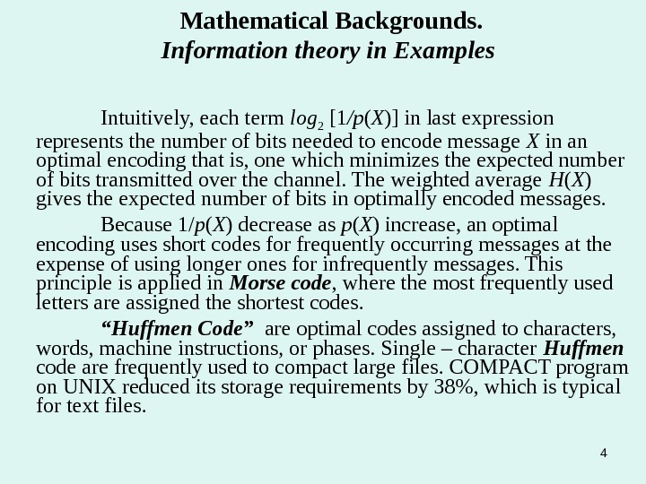 4 Mathematical Backgrounds. Information theory in Examples Intuitively, each term log 2  [1 /p (