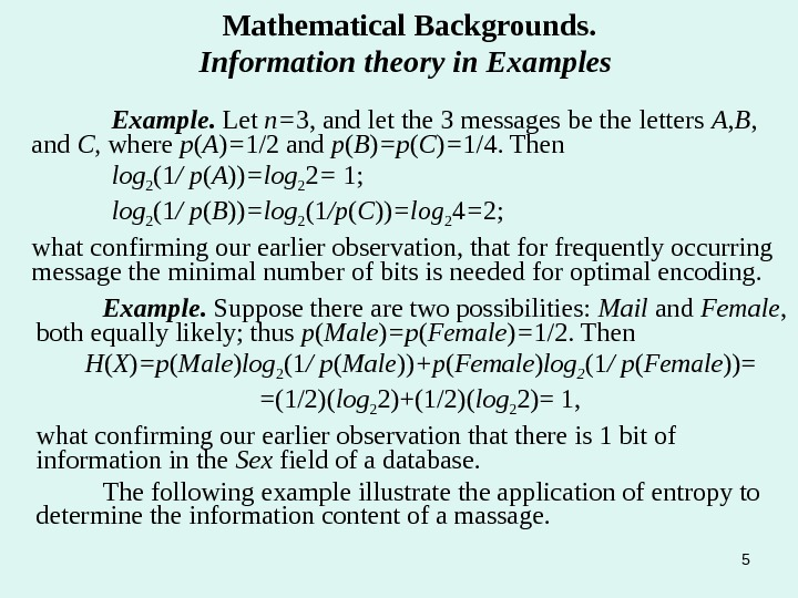 5 Mathematical Backgrounds. Information theory in Examples Example.  Let n= 3, and let the 3