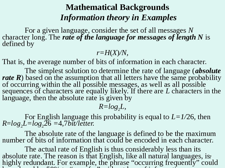 7 Mathematical Backgrounds  Information theory in Examples For a given language, consider the set of